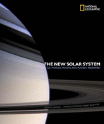 The New Solar System: Ice Worlds, Moons, and Planets Redefined 9781426204623
