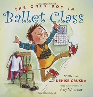 The Only Boy in Ballet Class 9781423602200