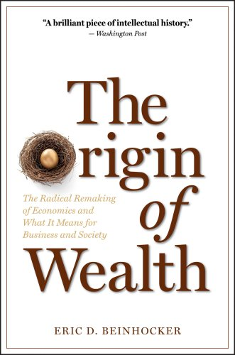 The Origin of Wealth: The Radical Remaking of Economics and What It Means for Business and Society 9781422121030