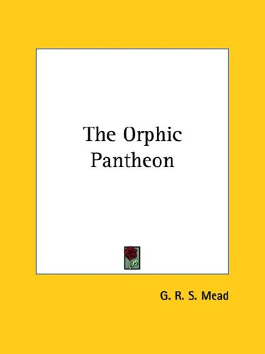 The Orphic Pantheon 9781425314637