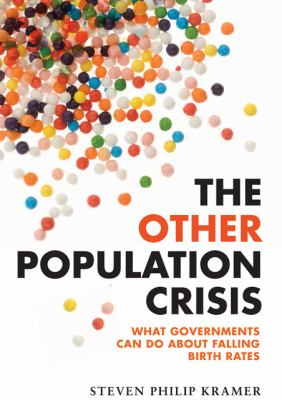 The Other Population Crisis: What Governments Can Do About Falling Birth Rates 9781421411705
