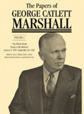 The Papers of George Catlett Marshall: