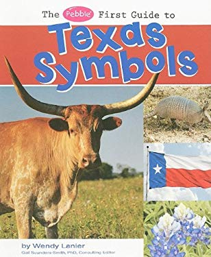 The Pebble First Guide to Texas Symbols 9781429638623