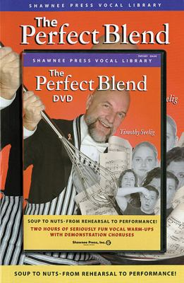 The Perfect Blend: Seriously Fun Vocal Warm Ups 9781423486275