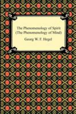 The Phenomenology of Spirit (the Phenomenology of Mind) 9781420934137