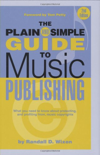 The Plain and Simple Guide to Music Publishing 9781423468547