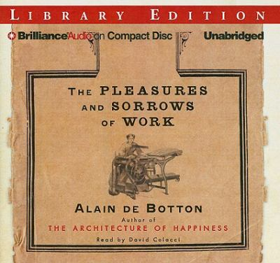 The Pleasures and Sorrows of Work 9781423392903