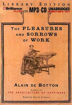 The Pleasures and Sorrows of Work 9781423392927