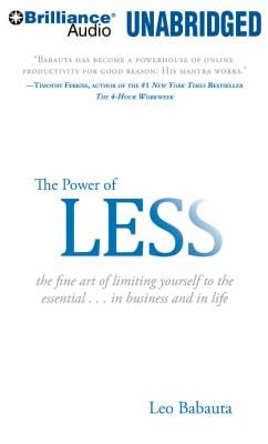 The Power of Less: The Fine Art of Limiting Yourself to the Essential...in Business and in Life 9781423378549