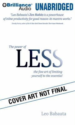 The Power of Less: The Fine Art of Limiting Yourself to the Essential... in Business and in Life 9781423378563