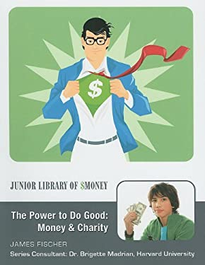 The Power to Do Good: Money and Charity 9781422218884