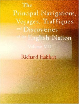 The Principal Navigations Voyages Traffiques and Discoveries of the English Nation 9781426434518