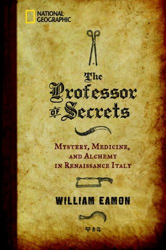 The Professor of Secrets: Mystery, Medicine, and Alchemy in Renaissance Italy 9781426206504
