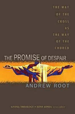 The Promise of Despair: The Way of the Cross as the Way of the Church 9781426700620