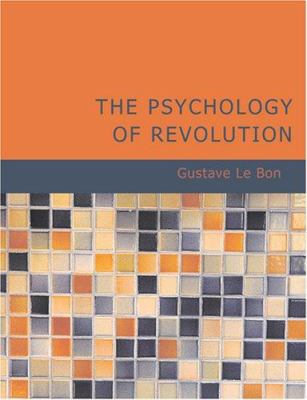 The Psychology of Revolution 9781426489327