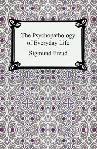 The Psychopathology of Everyday Life 9781420924916