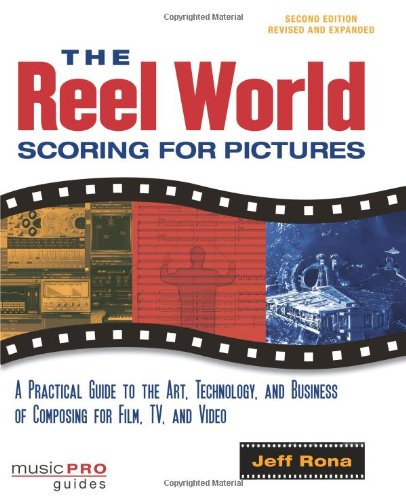 The Reel World: Scoring for Pictures 9781423434832