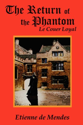 The Return of the Phantom: Le Couer Loyal 9781425994853
