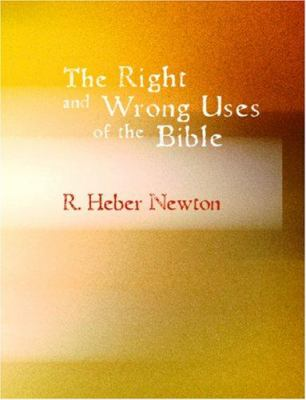 The Right and Wrong Uses of the Bible 9781426459931