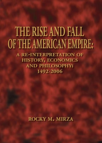 a description of the rise of an american empire Globalization, the catch phrase of the 1990s, provided a shorthand description of an american world order defined by the washington consensus of free markets, rule of law, and representative government.