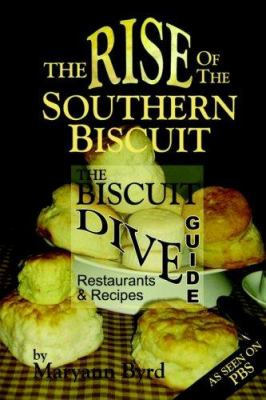 The Rise of the Southern Biscuit the Biscuit Dive Guide 9781424305872