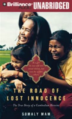 The Road of Lost Innocence: The True Story of a Cambodian Heroine 9781423373445