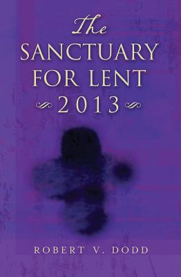 The Sanctuary for Lent 2013 - Large Print 9781426749254
