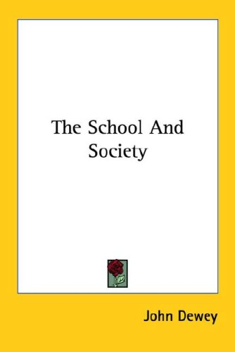 The School and Society 9781428615168
