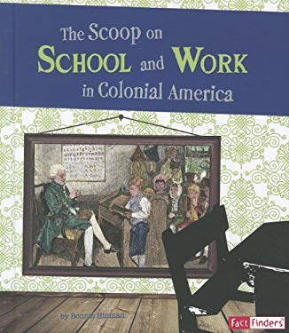 The Scoop on School and Work in Colonial America 9781429664905