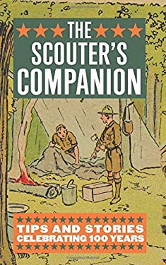 The Scouter's Companion: Tips and Stories Celebrating 100 Years