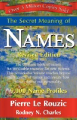 The Secret Meaning of Names ~ Revised Edition 9781421898933