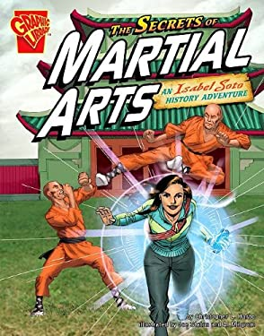 The Secrets of Martial Arts: An Isabel Soto History Adventure 9781429639736