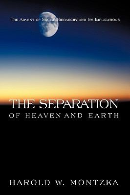 The Separation of Heaven and Earth: The Advent of Social Hierarchy and Its Implications 9781426925160