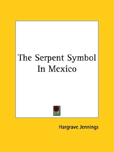 The Serpent Symbol in Mexico