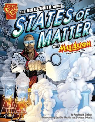 The Solid Truth about States of Matter with Max Axiom, Super Scientist 9781429634519