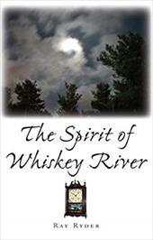 The Spirit of Whiskey River
