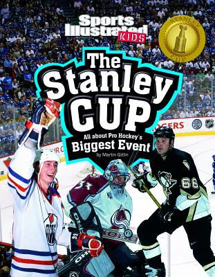 The Stanley Cup: All about Pro Hockey's Biggest Event 9781429694407