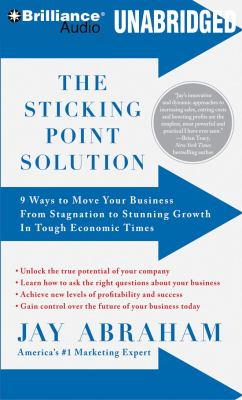 The Sticking Point Solution: 9 Ways to Move Your Business from Stagnation to Stunning Growth in Tough Economic Times 9781423393436