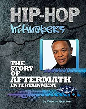 The Story of Aftermath Entertainment 9781422221105