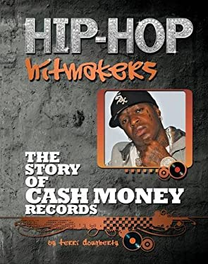 The Story of Cash Money Records 9781422221129