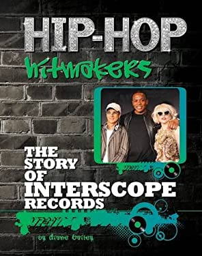 The Story of Interscope Records 9781422221150