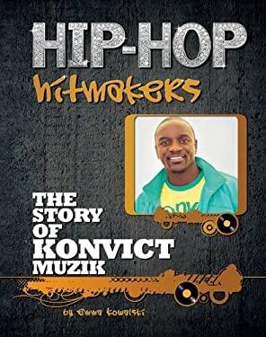 The Story of Konvict Muzic 9781422221167