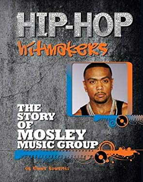 The Story of Mosley Music Group 9781422221174