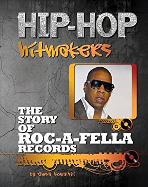 The Story of Roc-A-Fella Records 9781422221198