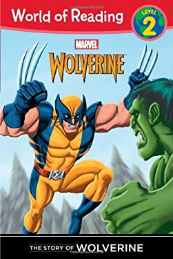 The Story of Wolverine Level 2 (World of Reading) 9781423170815