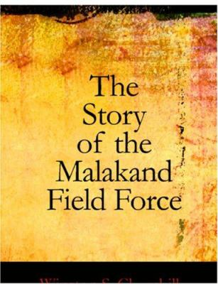 The Story of the Malakand Field Force 9781426435447