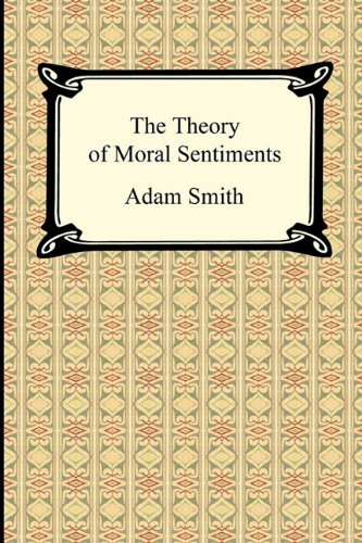 The Theory of Moral Sentiments 9781420938425