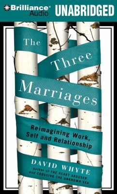 The Three Marriages: Reimagining Work, Self and Relationship 9781423376545