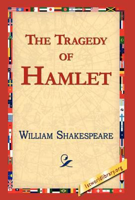 The Tragedy of Hamlet, Prince of Denmark 9781421813073