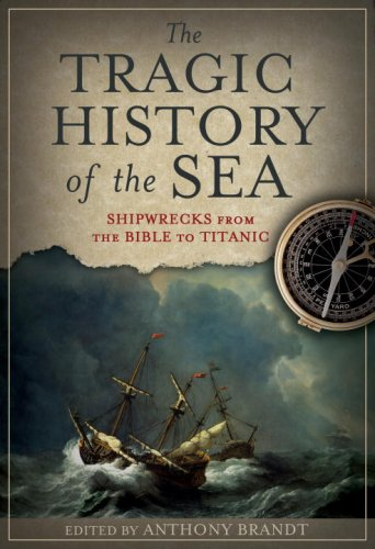 The Tragic History of the Sea: Shipwrecks from the Bible to Titanic 9781426200946